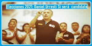 DANIEL URRESTI SI SERÁ EL CANDIDATO PRESIDENCIAL: ELECCIONES 2021