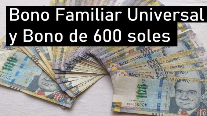 Bono Familiar Universal y Bono de 600 soles
