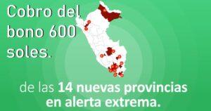 Cobro del bono de 600 soles de 14 provincias declaradas en riesgo extremo