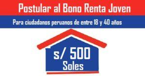 Bono de s/ 500 soles Para ciudadanos peruanos de entre 18 y 40 años