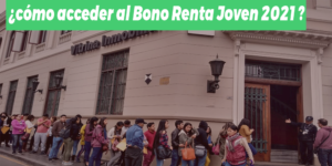 Consulta los requisitos y cómo acceder al Bono Renta Joven 2021 vía MVCS