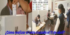 Cómo realizar el boto cruzado para el 11 de abril en las elecciones 2021