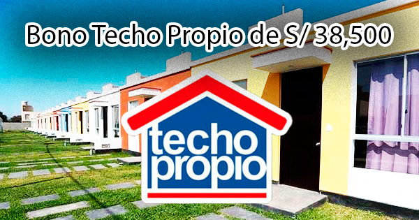 Bono Techo Propio de S/ 38,500