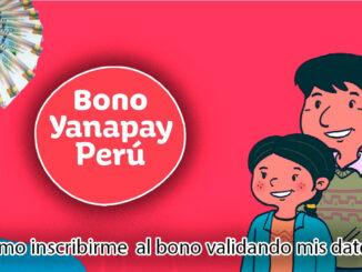 Bono Yanapay Perú 2021 | Inscribirme al bono validando mis datos