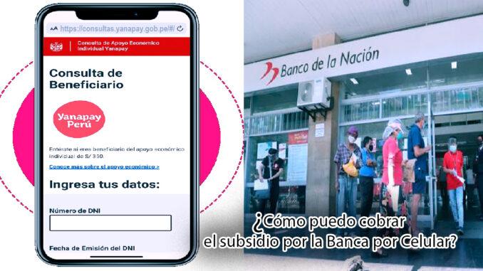 Bono Yanapay Perú puedo cobrar el subsidio por la Banca por Celular